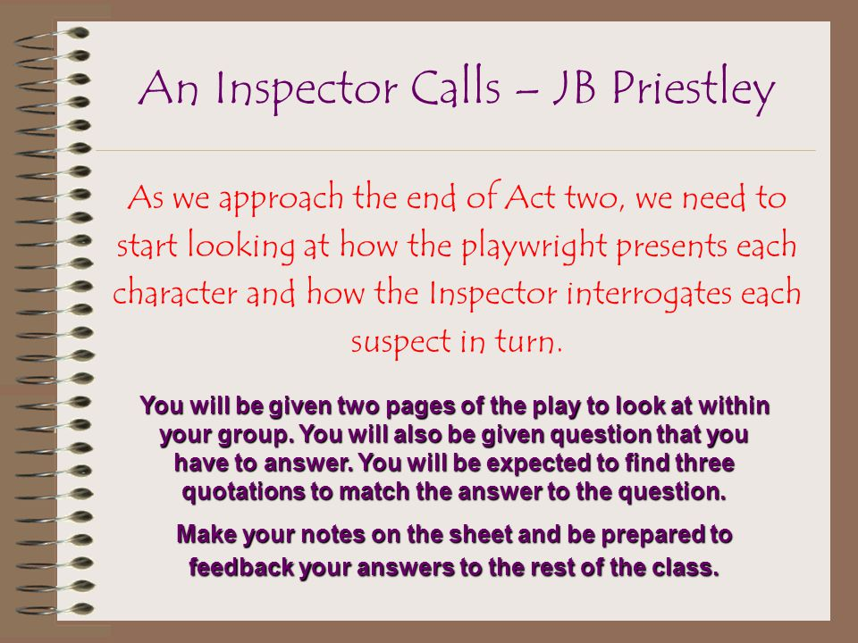 an analysis of act three in an inspector calls by jb priestley An inspector calls – jb priestley  the end of act three is the most  how does jb priestley present the interrogation scene in an inspector calls by jb priestley.