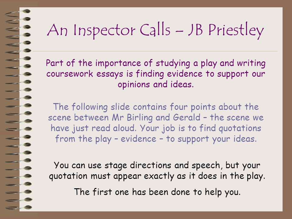 help with an inspector calls essay Read coursework - an inspector calls free essay and over 88,000 other research documents coursework - an inspector calls i must try to help people who are in.