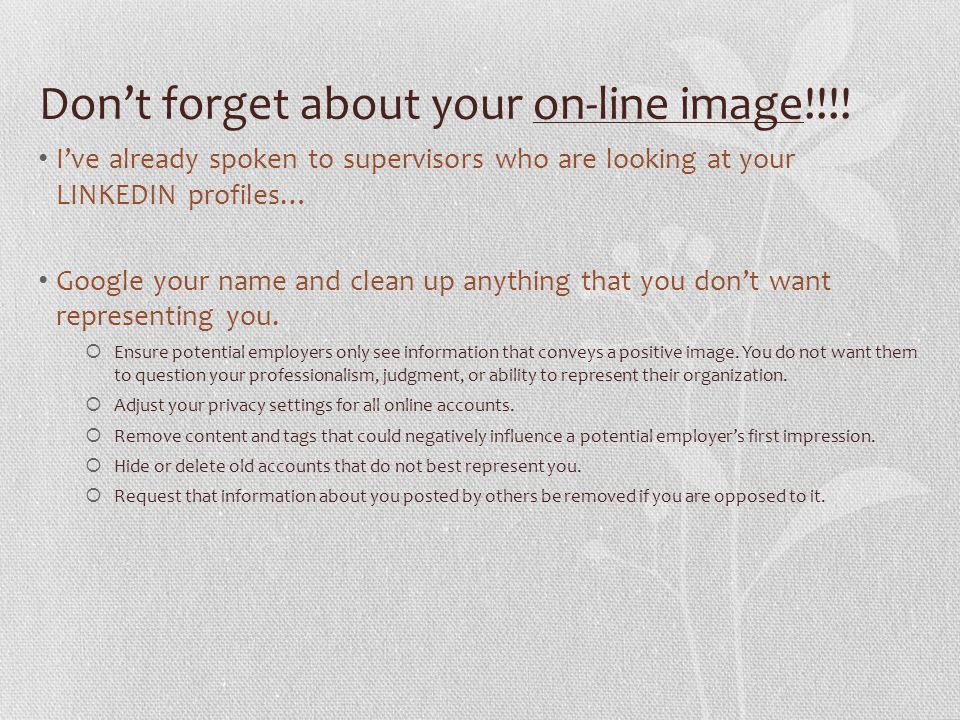 Don't forget about your on-line image!!!!
