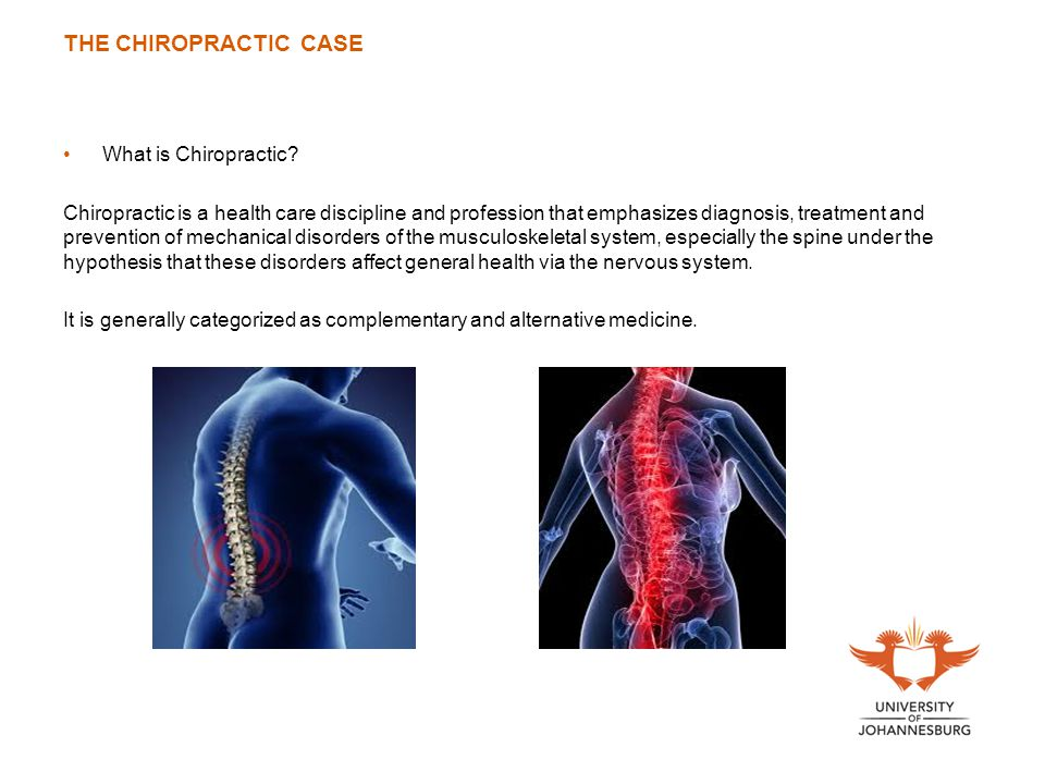 THE CHIROPRACTIC CASE What is Chiropractic