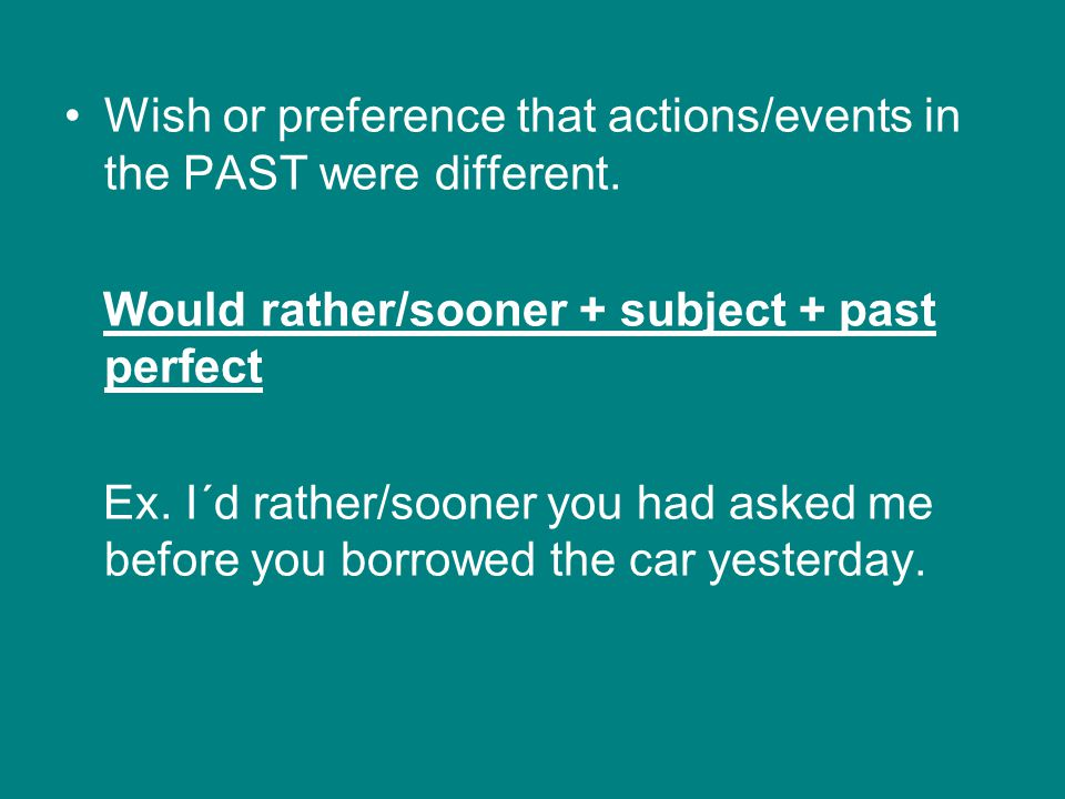 Wish or preference that actions/events in the PAST were different.