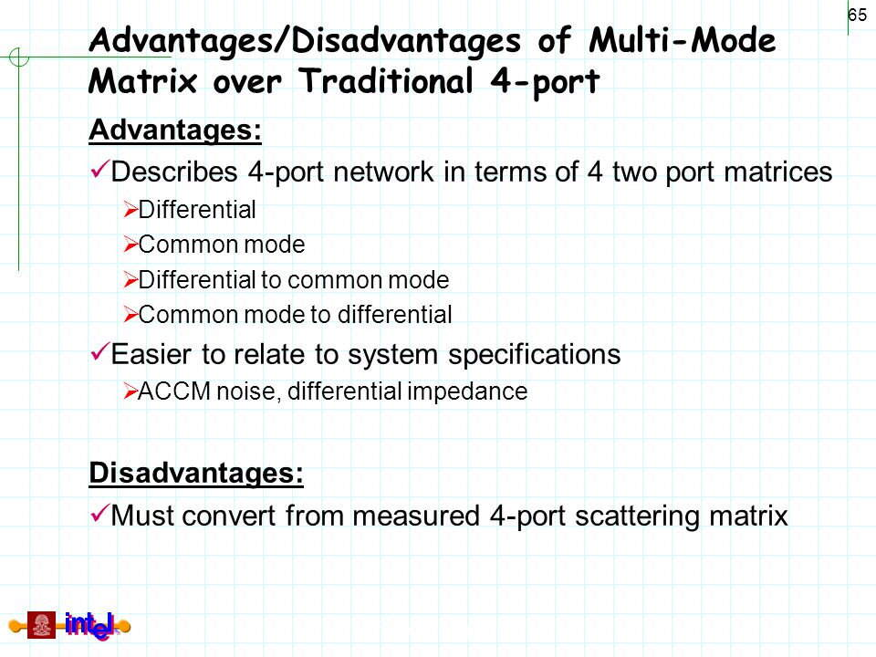 Advantages/Disadvantages of Multi-Mode Matrix over Traditional 4-port