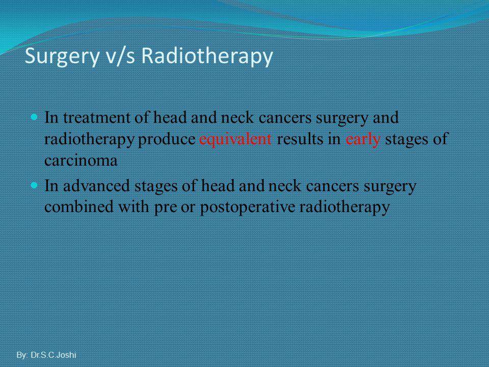 Surgery v/s Radiotherapy