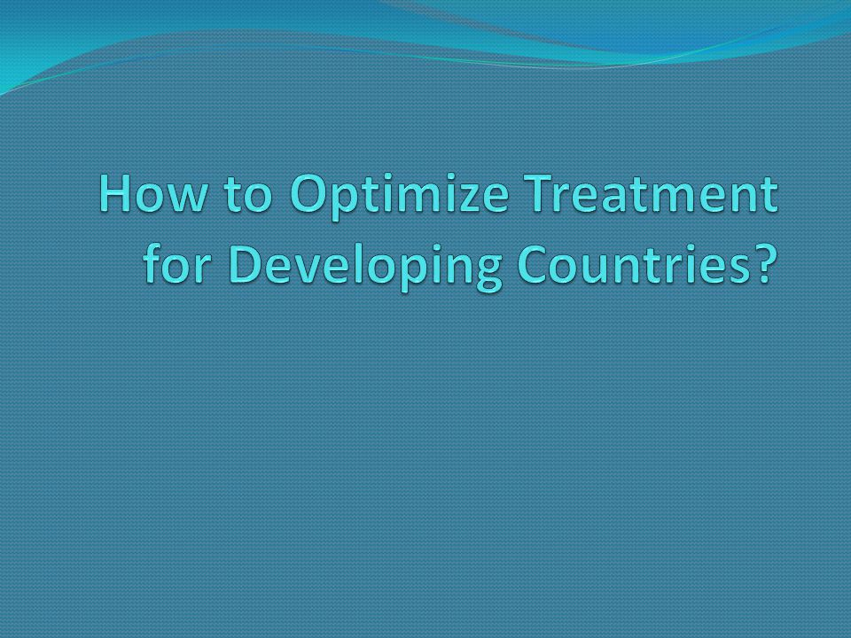 How to Optimize Treatment for Developing Countries