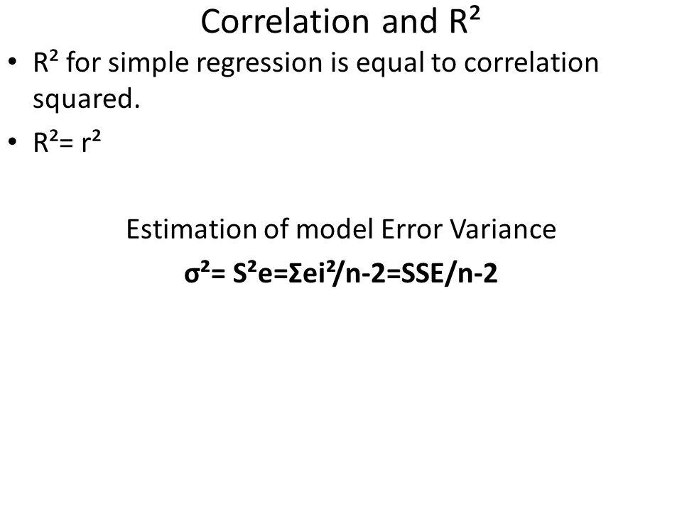 σ²= S²e=Σei²/n-2=SSE/n-2