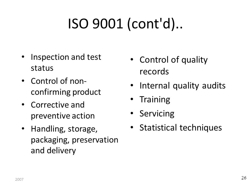 ISO 9001 (cont d).. Control of quality records Internal quality audits