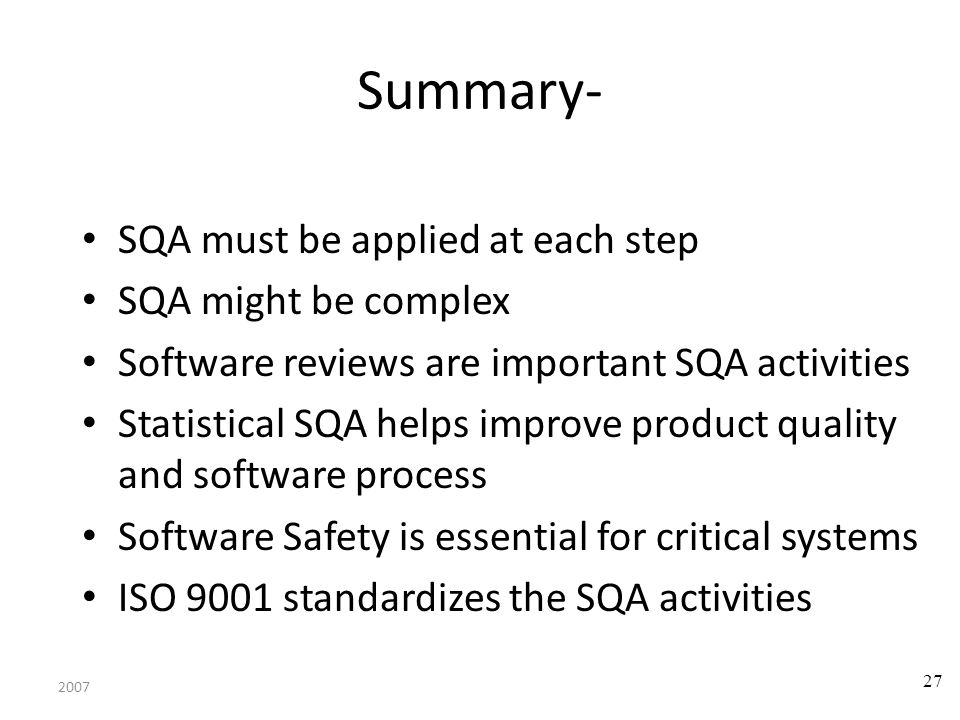 Summary- SQA must be applied at each step SQA might be complex