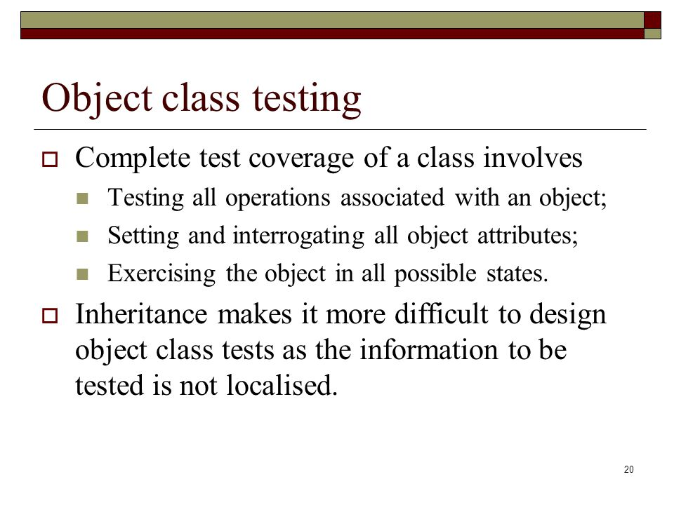 Object class testing Complete test coverage of a class involves