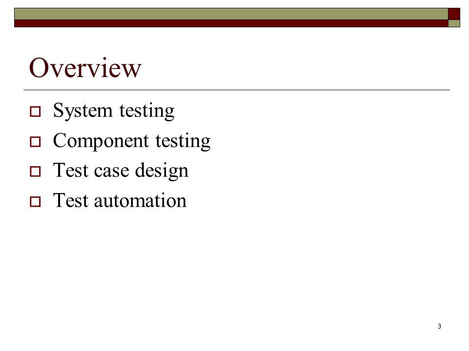 Overview System testing Component testing Test case design