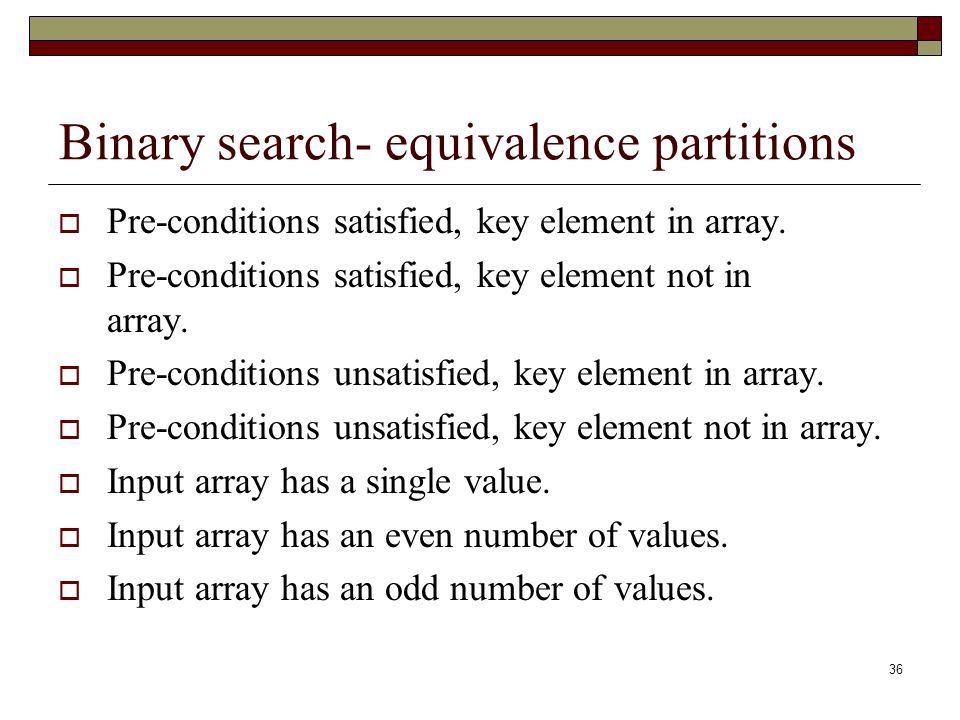 Binary search- equivalence partitions