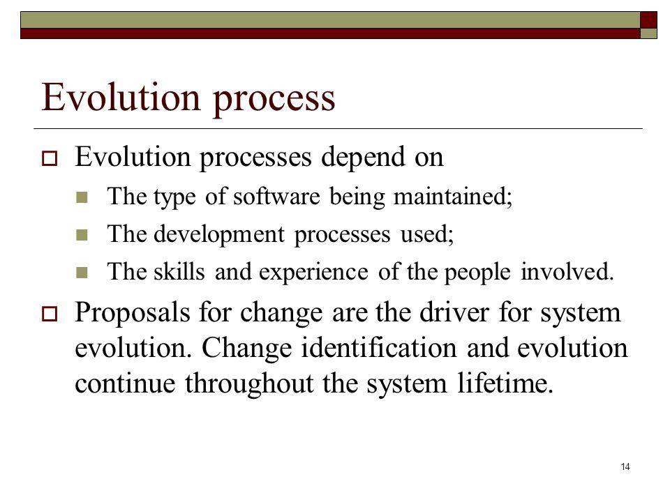 Evolution process Evolution processes depend on
