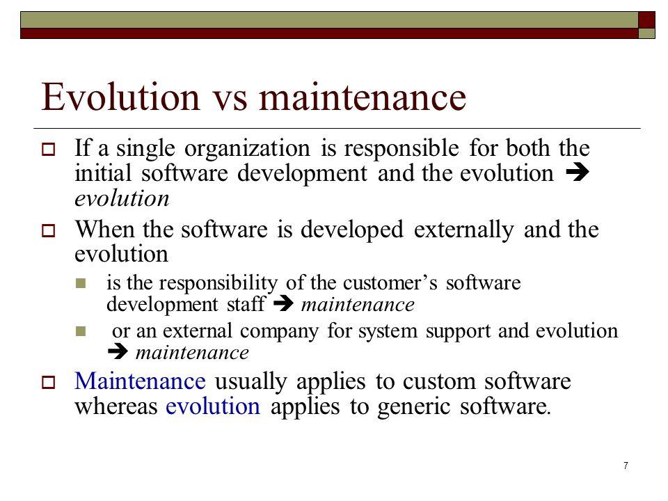 Evolution vs maintenance