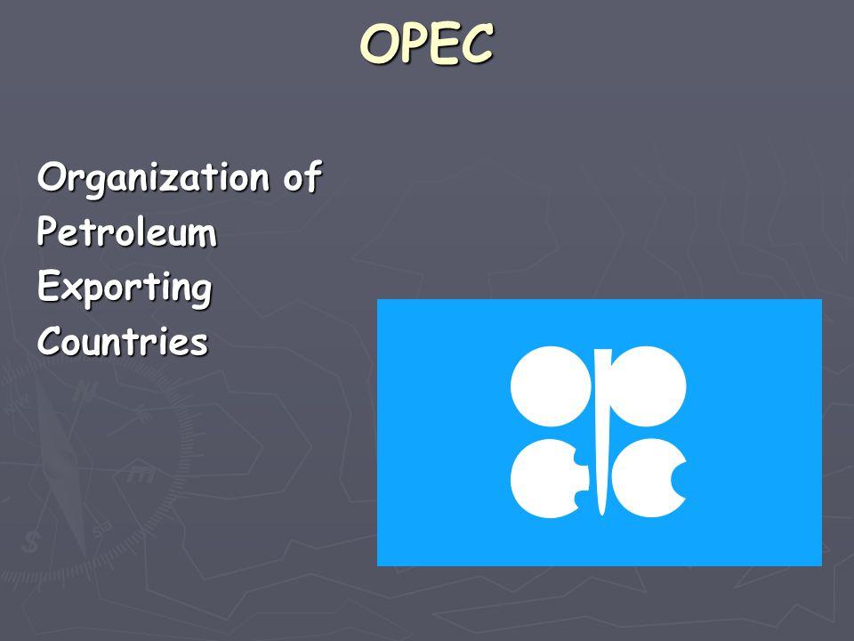 OPEC Organization of Petroleum Exporting Countries