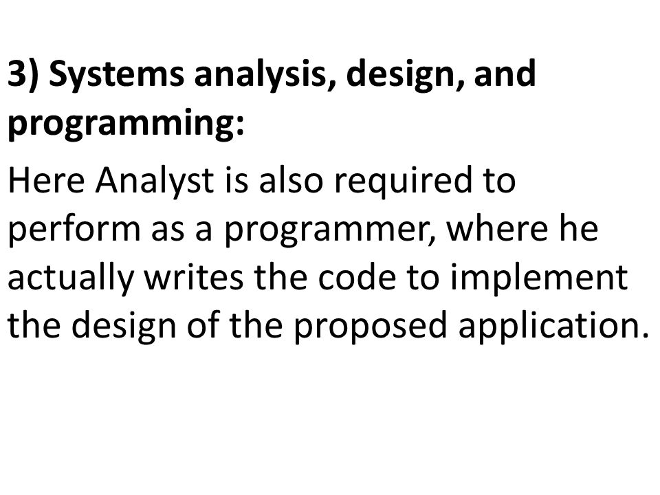 3) Systems analysis, design, and programming: