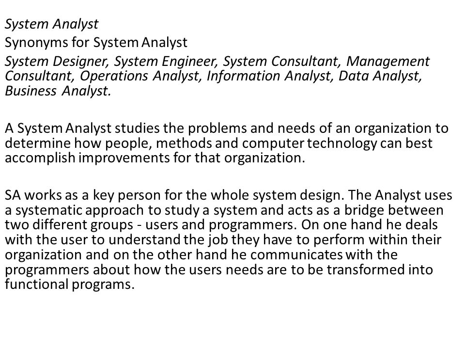 System Analyst Synonyms for System Analyst.