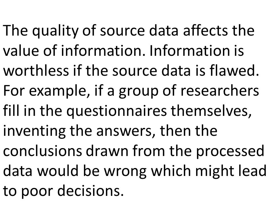 The quality of source data affects the value of information