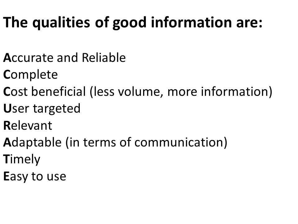 The qualities of good information are: