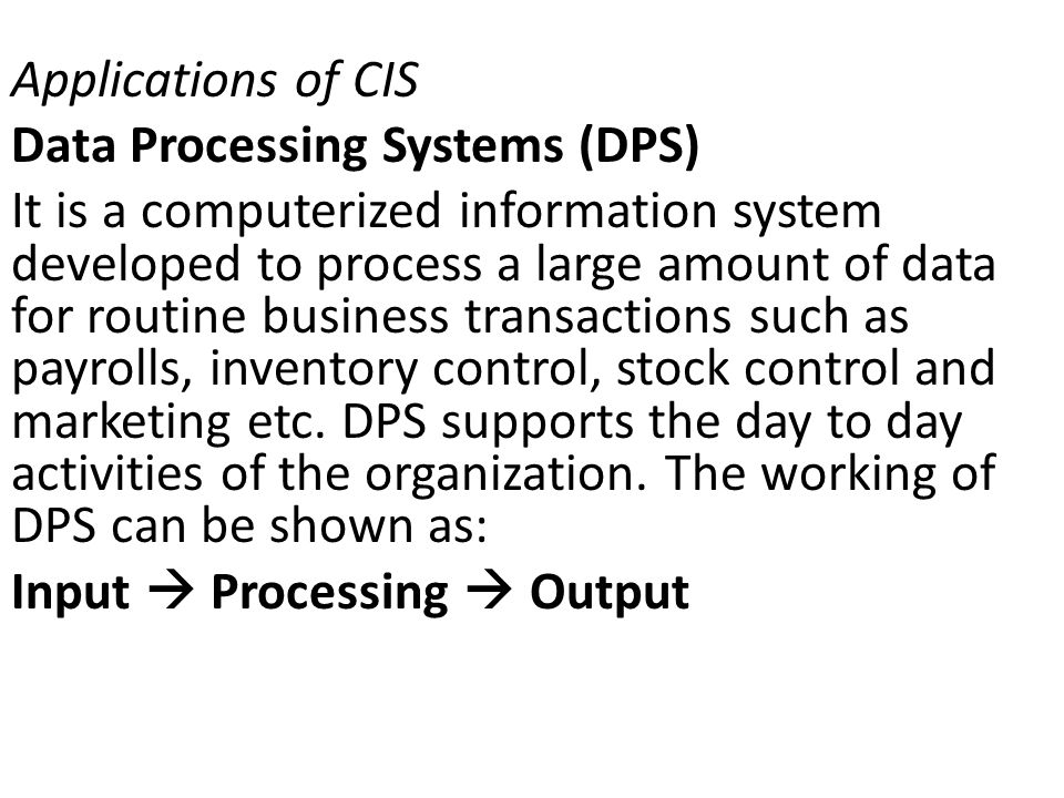 Applications of CIS Data Processing Systems (DPS)