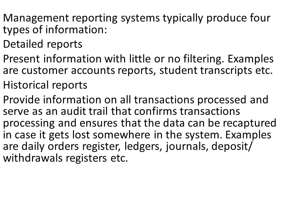 Management reporting systems typically produce four types of information:
