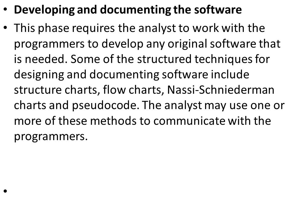Developing and documenting the software