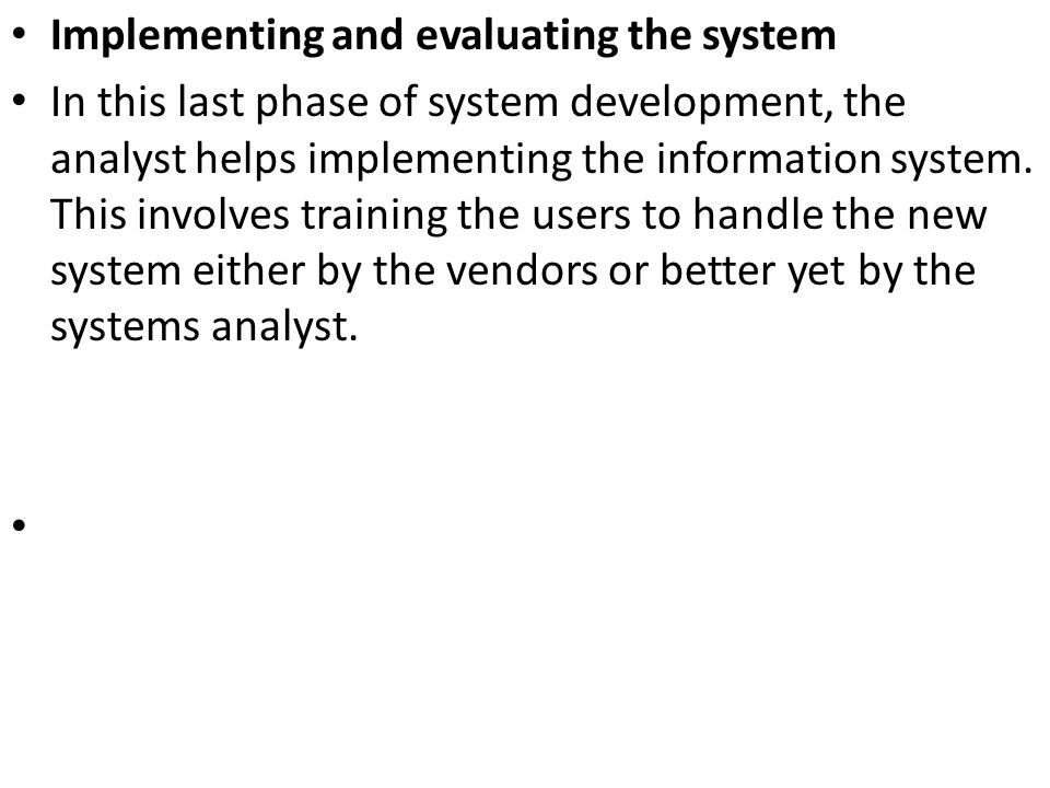 Implementing and evaluating the system