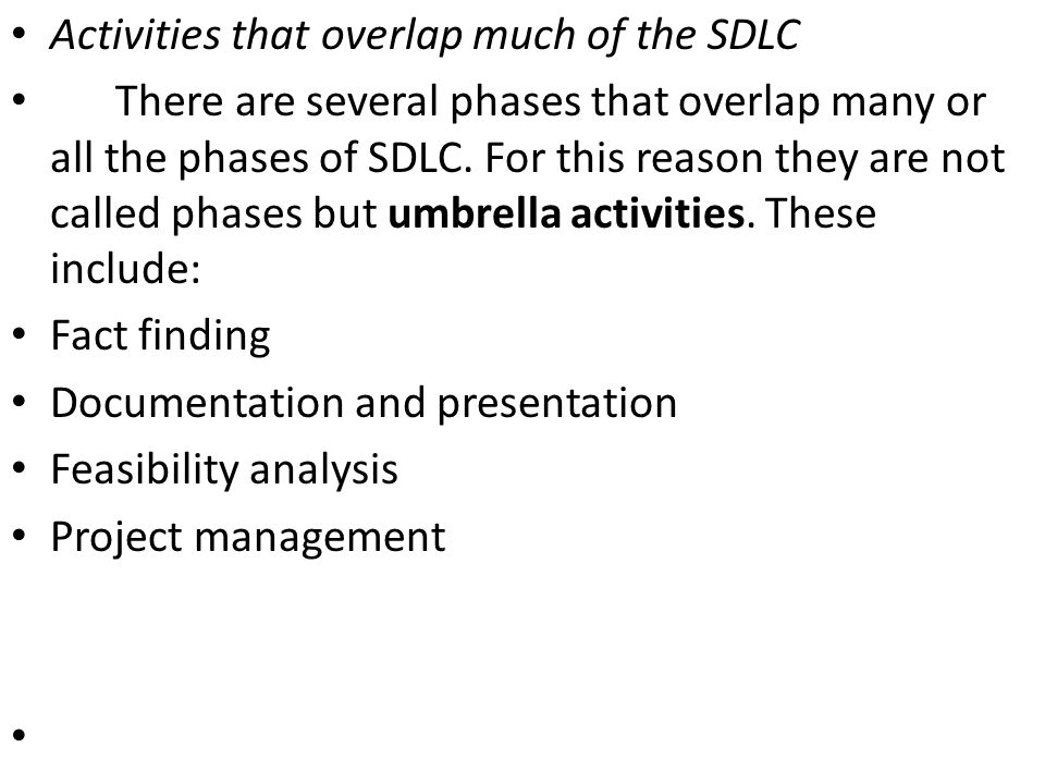 Activities that overlap much of the SDLC
