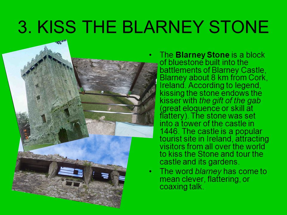 3. KISS THE BLARNEY STONE