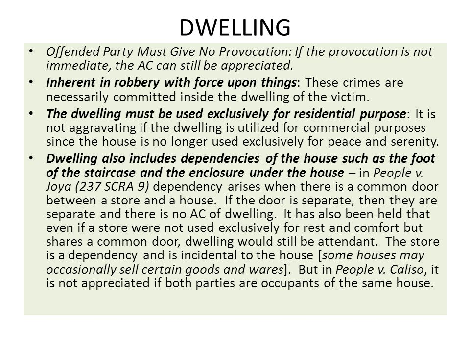 DWELLING Offended Party Must Give No Provocation: If the provocation is not immediate, the AC can still be appreciated.