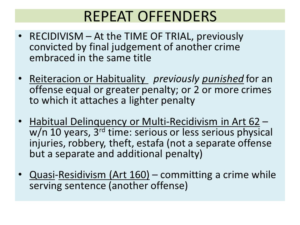 REPEAT OFFENDERS RECIDIVISM – At the TIME OF TRIAL, previously convicted by final judgement of another crime embraced in the same title.
