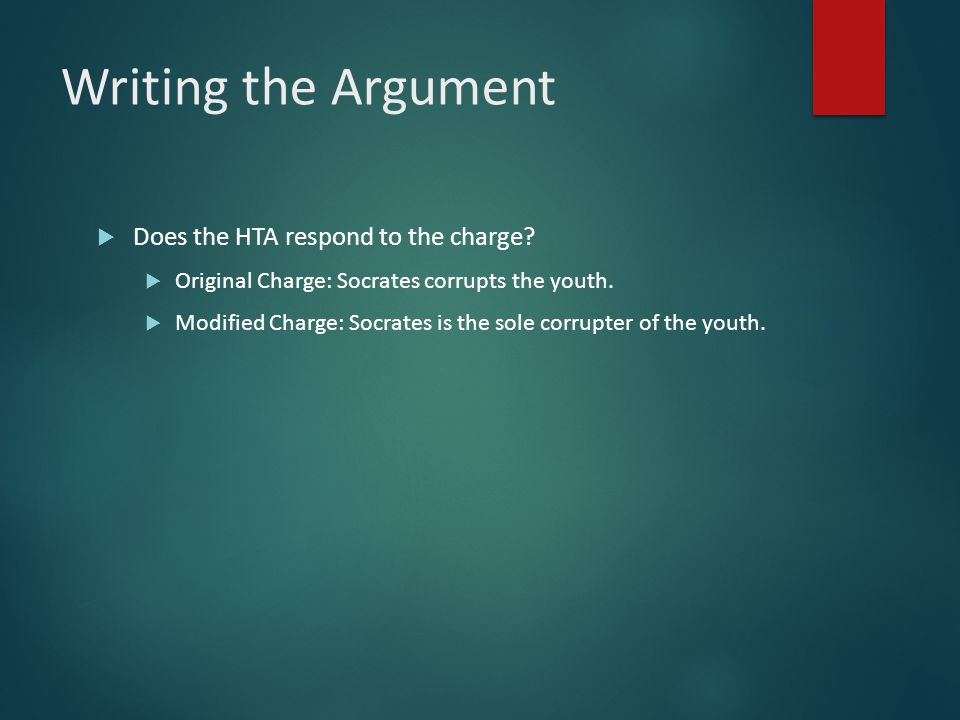 Writing the Argument Does the HTA respond to the charge