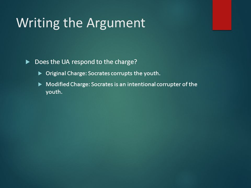 Writing the Argument Does the UA respond to the charge