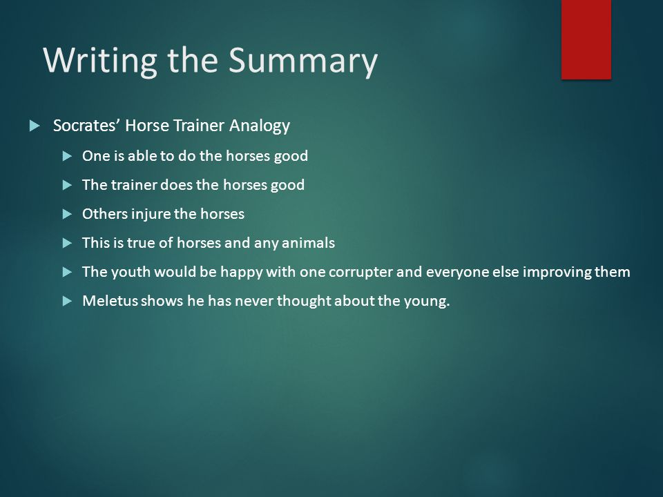 Writing the Summary Socrates' Horse Trainer Analogy