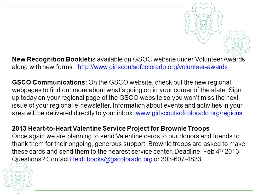 New Recognition Booklet is available on GSOC website under Volunteer Awards along with new forms. http://www.girlscoutsofcolorado.org/volunteer-awards