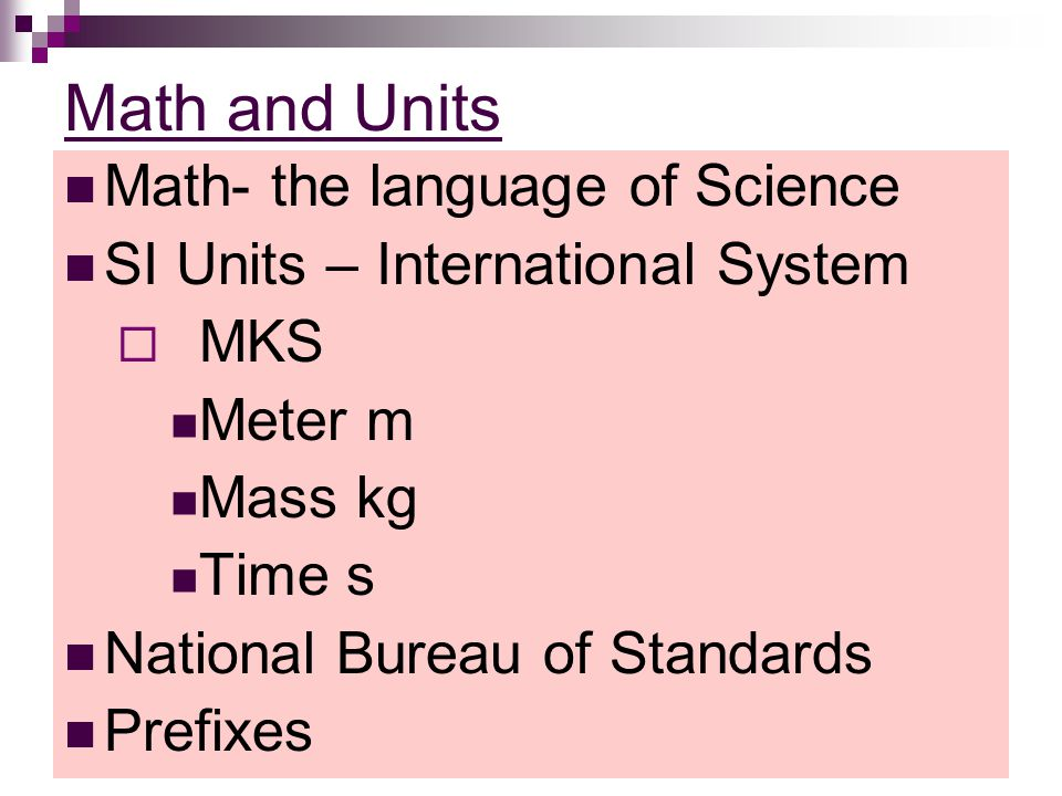 Math and Units Math- the language of Science