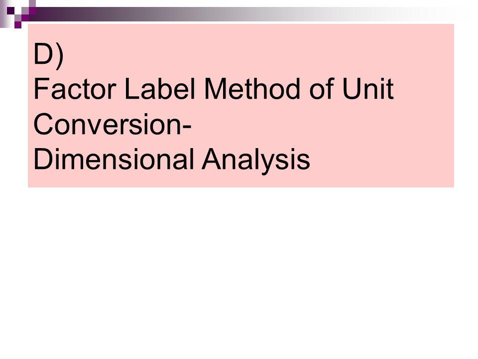 D) Factor Label Method of Unit Conversion- Dimensional Analysis