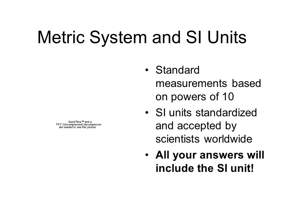 Metric System and SI Units