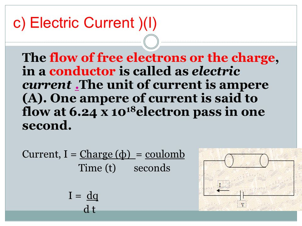 c) Electric Current )(I)