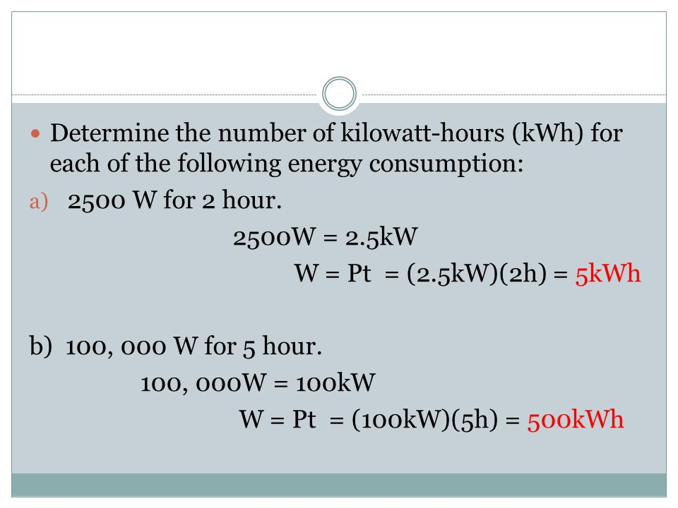 Determine the number of kilowatt-hours (kWh) for each of the following energy consumption: