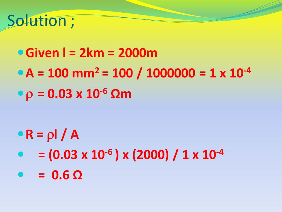 Solution ; Given l = 2km = 2000m