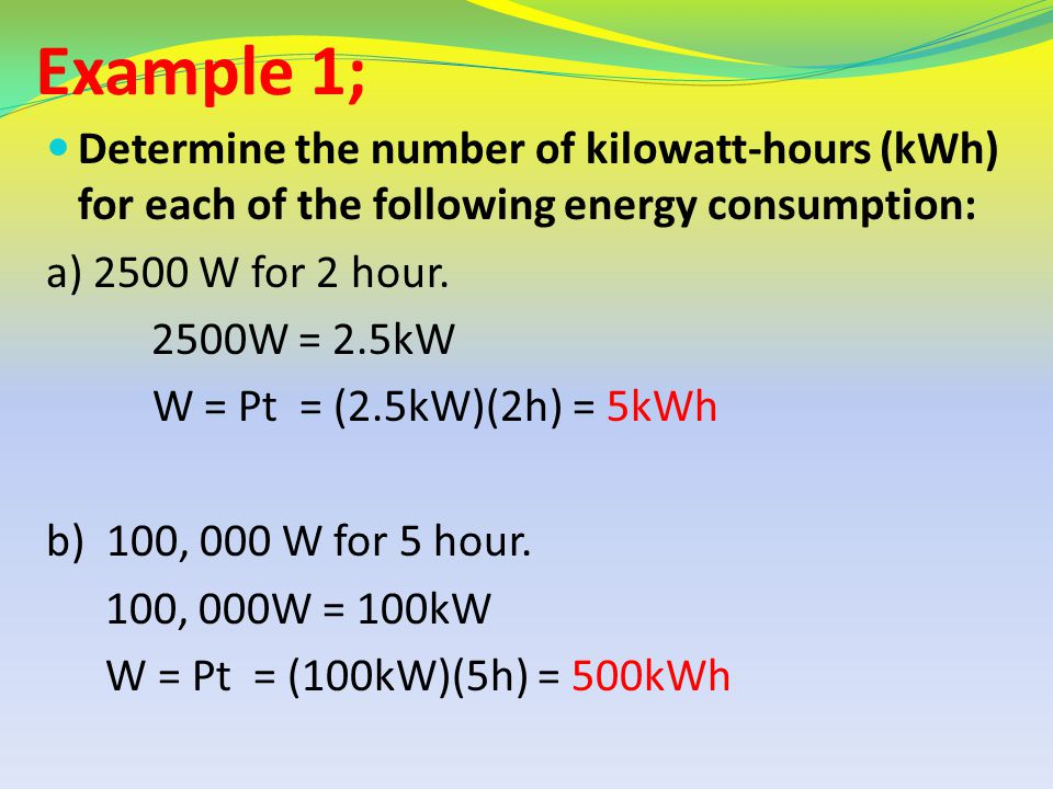 Example 1; Determine the number of kilowatt-hours (kWh) for each of the following energy consumption:
