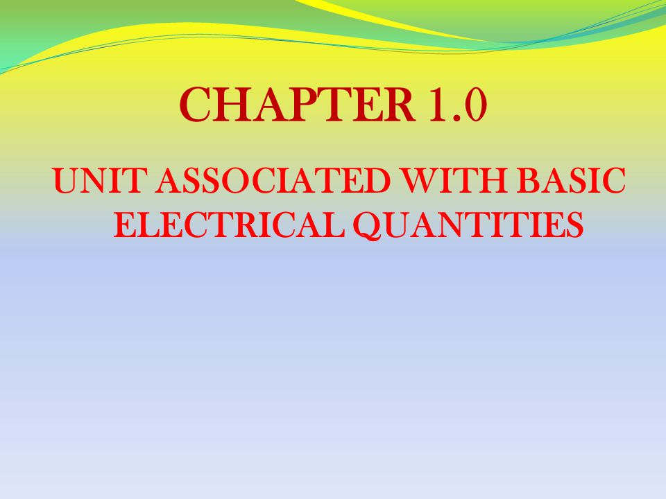 UNIT ASSOCIATED WITH BASIC ELECTRICAL QUANTITIES