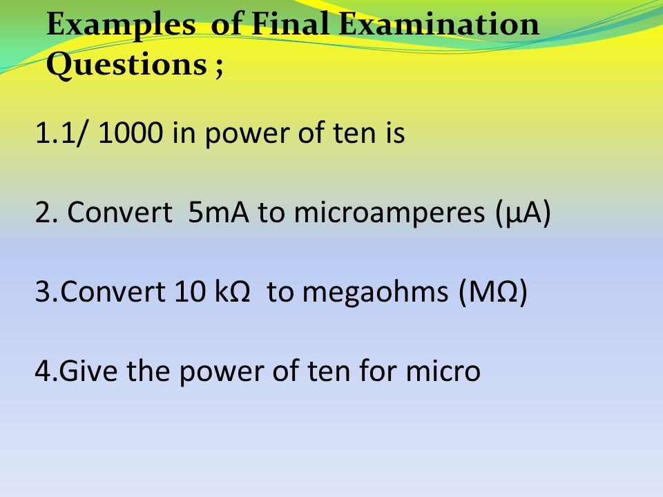 Examples of Final Examination Questions ;