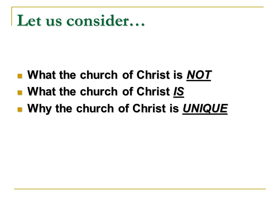 Let us consider… What the church of Christ is NOT