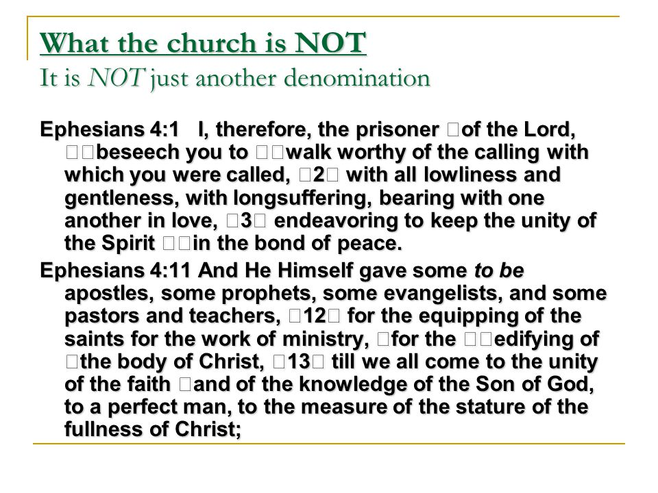 What the church is NOT It is NOT just another denomination