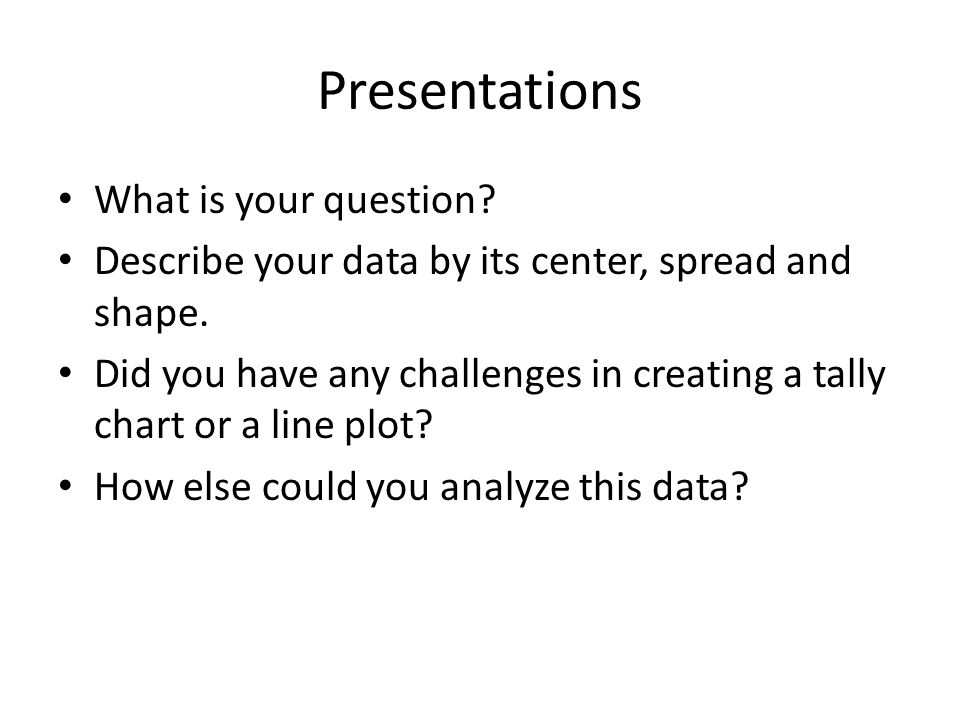 Presentations What is your question