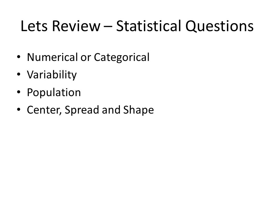 Lets Review – Statistical Questions