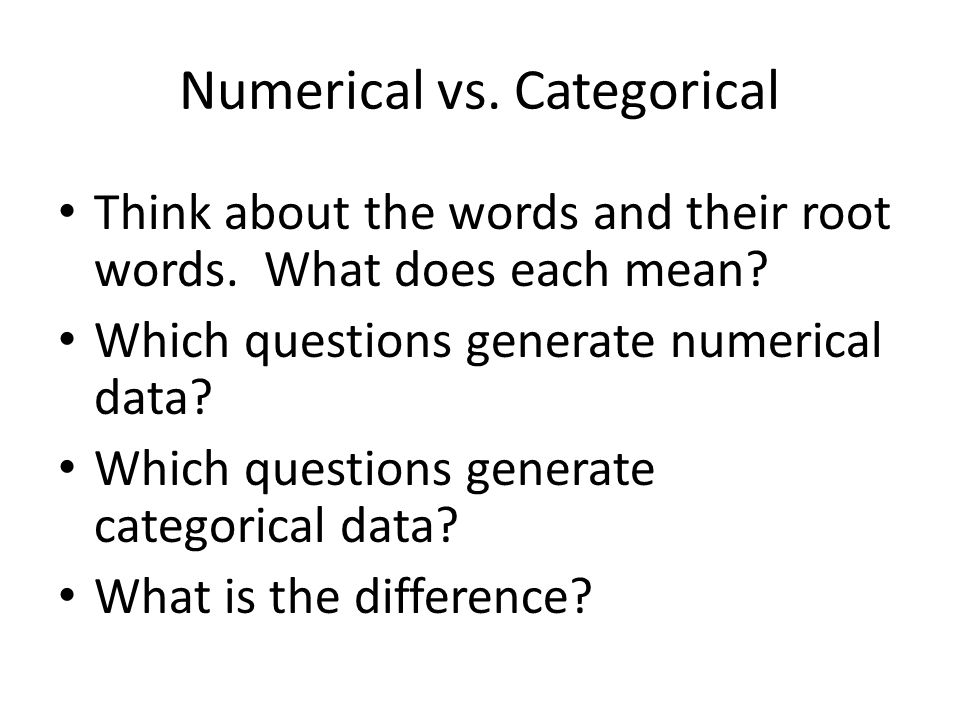 Numerical vs. Categorical