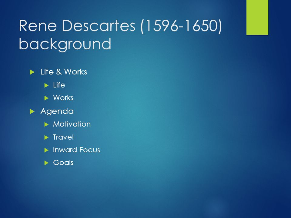 Rene Descartes (1596-1650) background