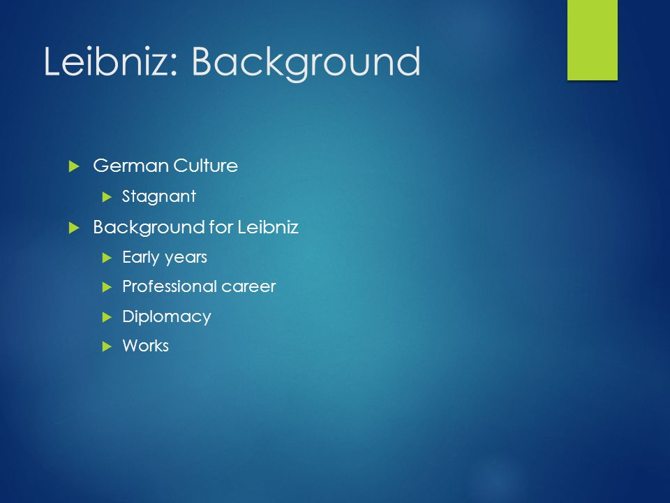 Leibniz: Background German Culture Background for Leibniz Stagnant