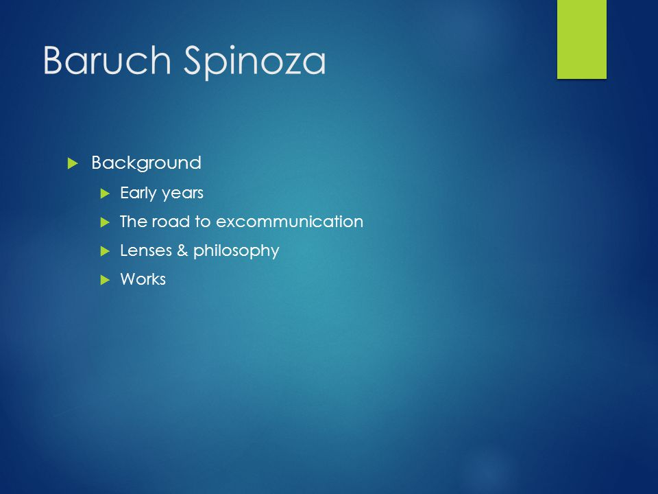 Baruch Spinoza Background Early years The road to excommunication